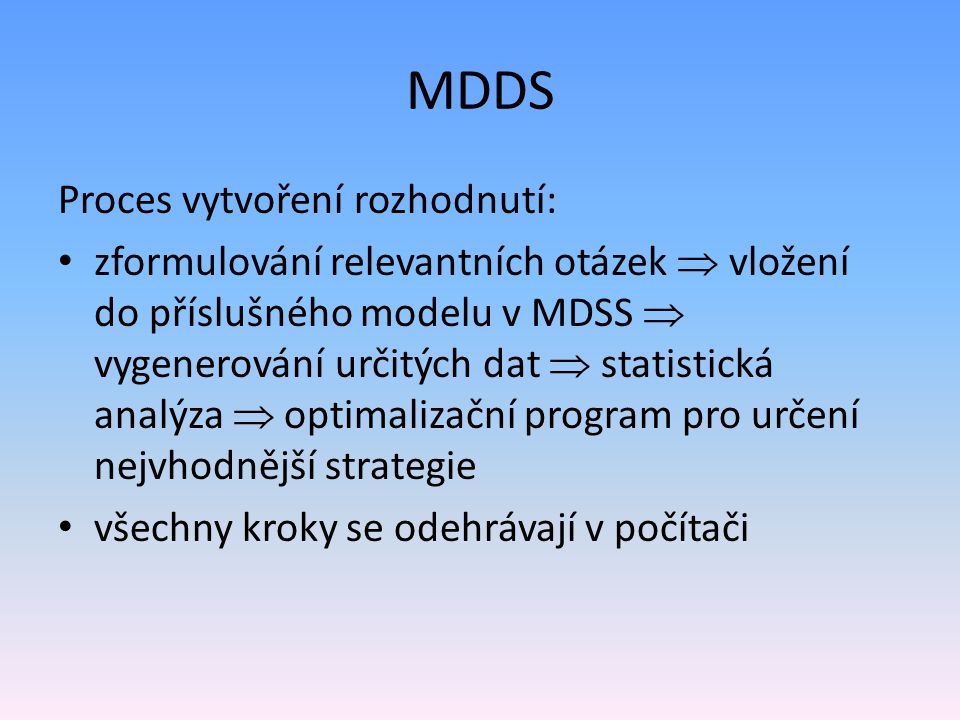 MDDS Proces vytvoření rozhodnutí: