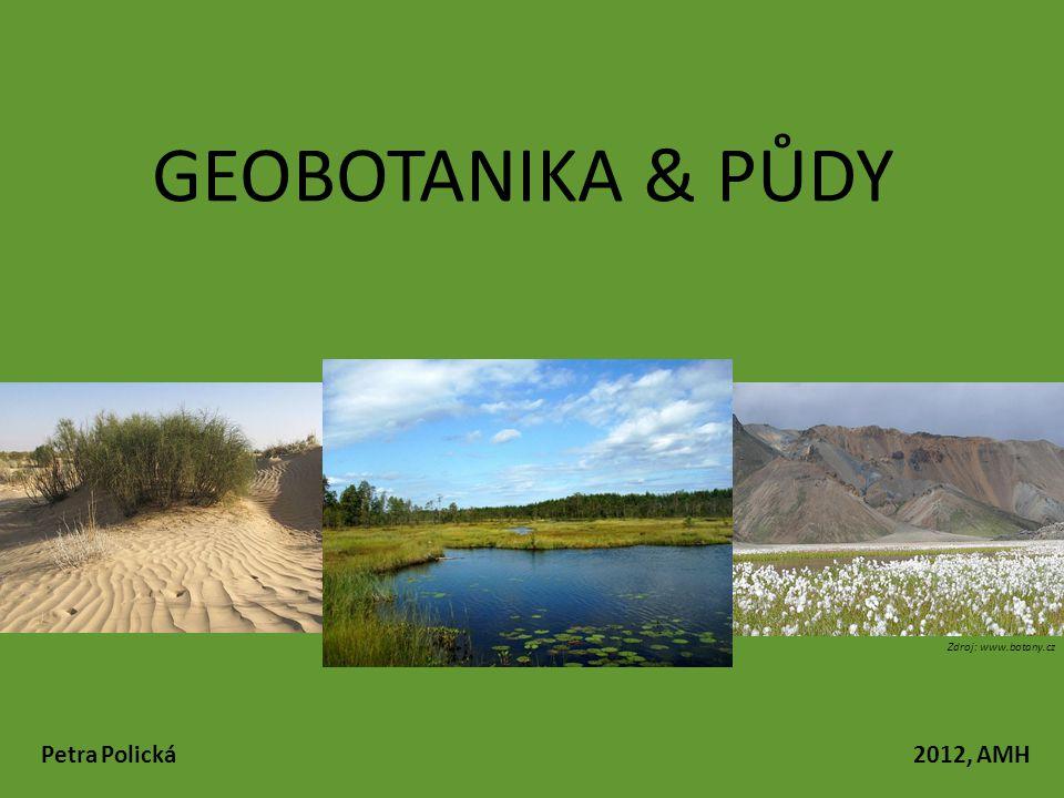 GEOBOTANIKA & PŮDY Zdroj: www.botany.cz.
