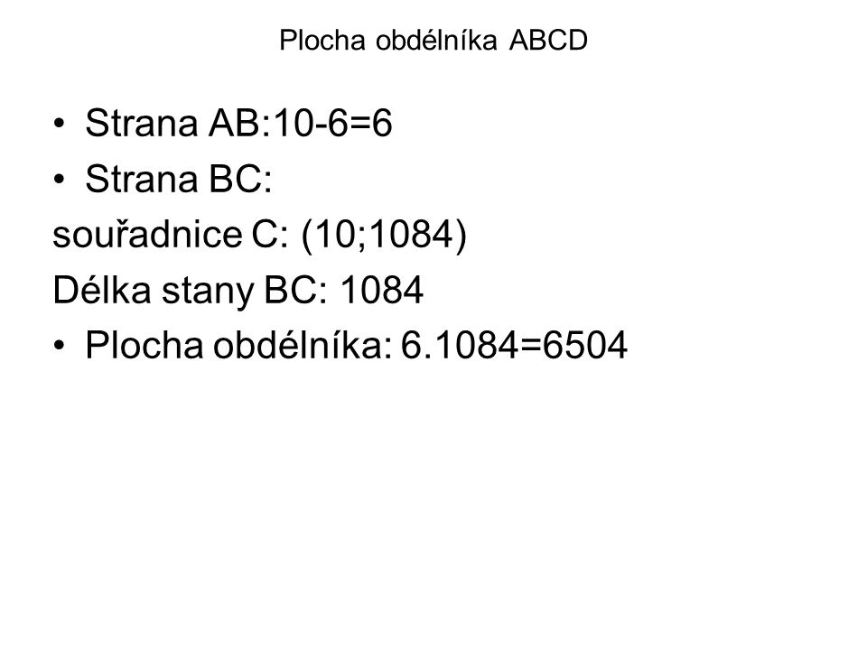 Strana AB:10-6=6 Strana BC: souřadnice C: (10;1084)