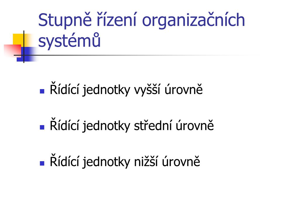 Stupně řízení organizačních systémů