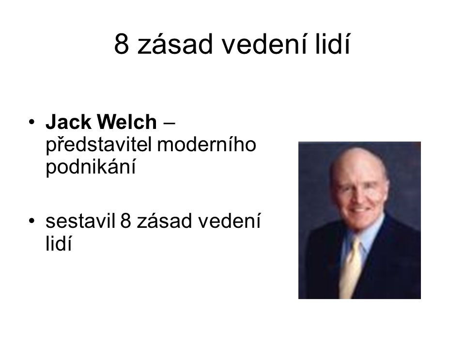 8 zásad vedení lidí Jack Welch – představitel moderního podnikání