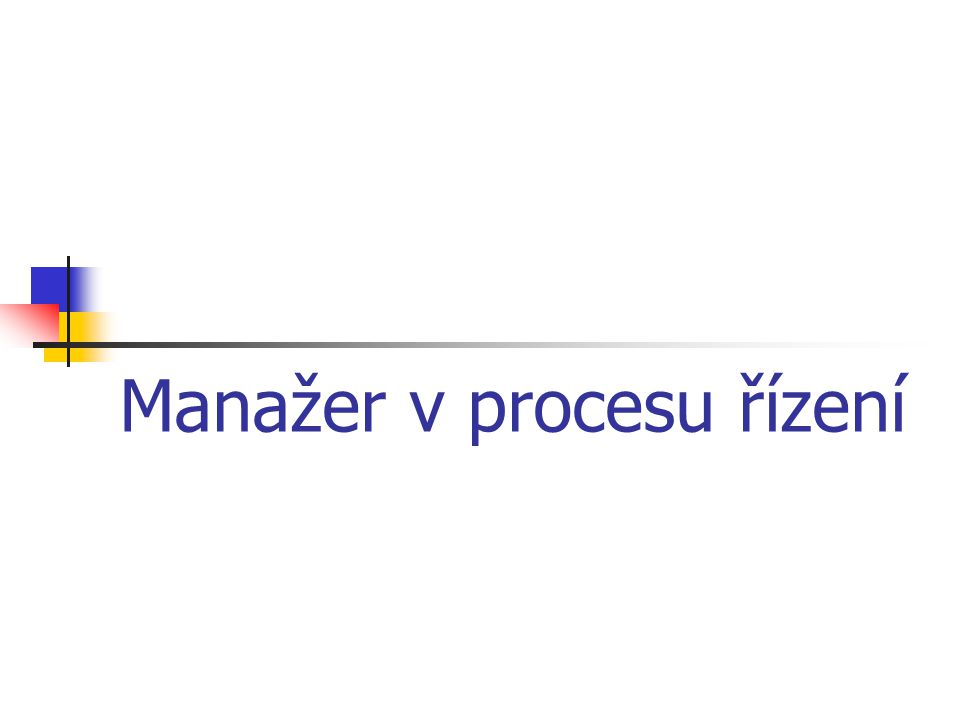 Manažer v procesu řízení