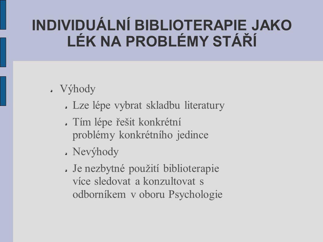 INDIVIDUÁLNÍ BIBLIOTERAPIE JAKO LÉK NA PROBLÉMY STÁŘÍ