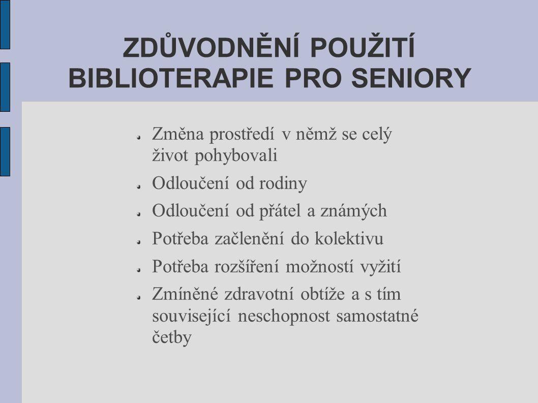ZDŮVODNĚNÍ POUŽITÍ BIBLIOTERAPIE PRO SENIORY