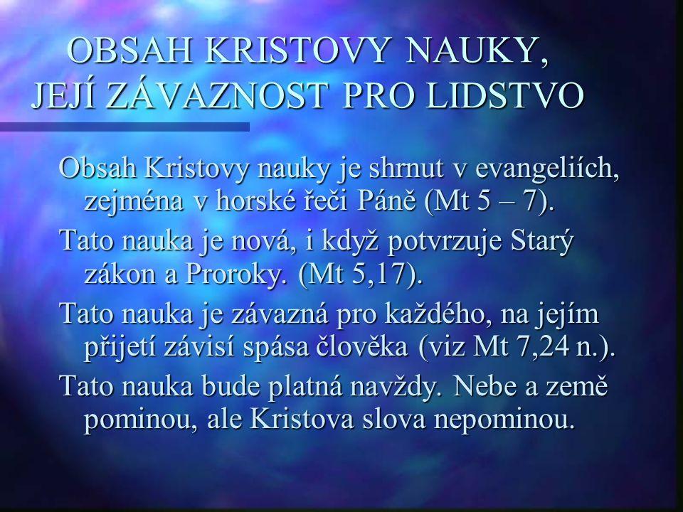 OBSAH KRISTOVY NAUKY, JEJÍ ZÁVAZNOST PRO LIDSTVO