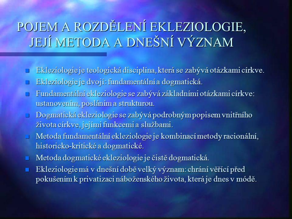 POJEM A ROZDĚLENÍ EKLEZIOLOGIE, JEJÍ METODA A DNEŠNÍ VÝZNAM
