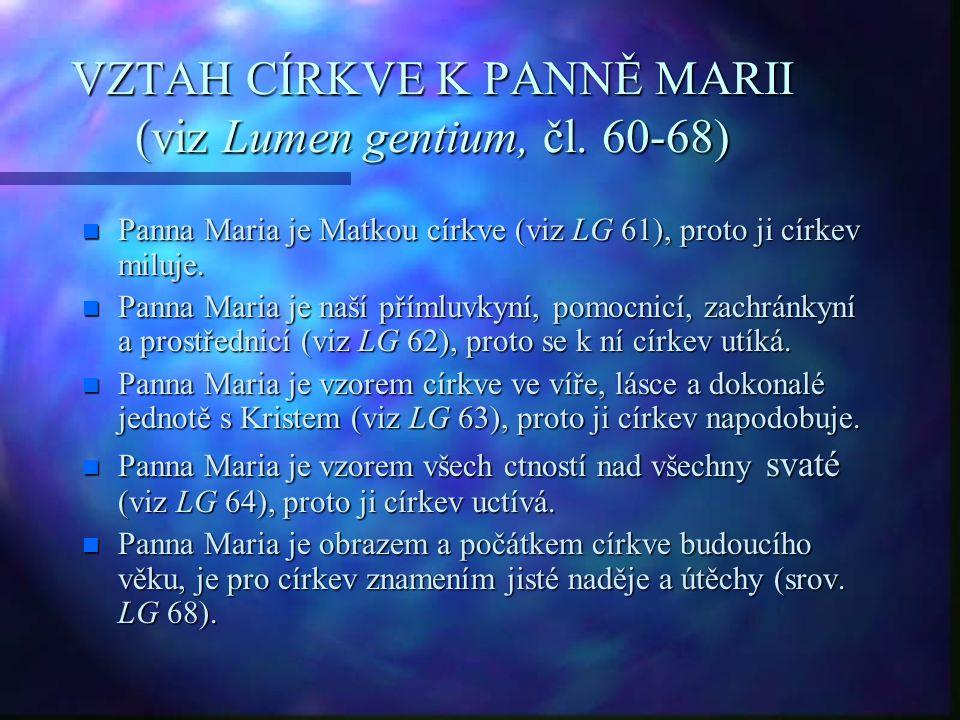 VZTAH CÍRKVE K PANNĚ MARII (viz Lumen gentium, čl. 60-68)