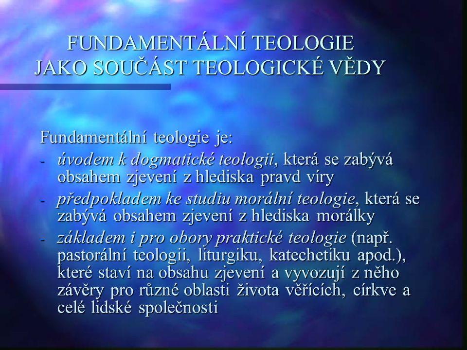 FUNDAMENTÁLNÍ TEOLOGIE JAKO SOUČÁST TEOLOGICKÉ VĚDY