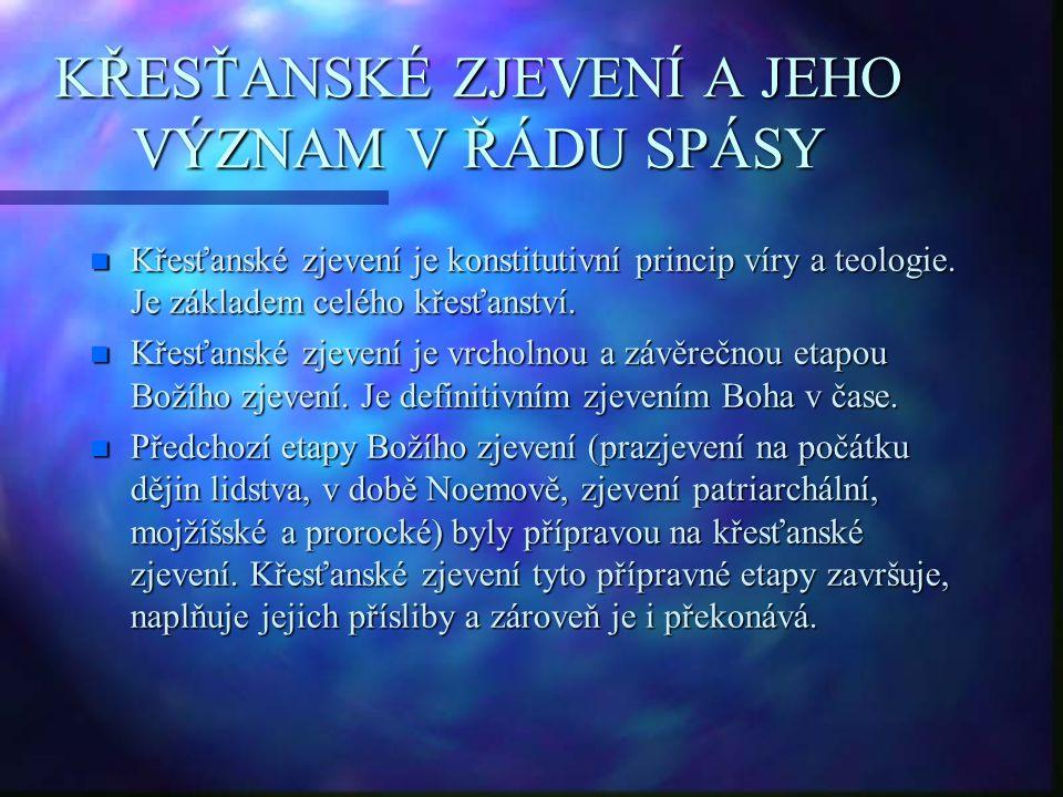 KŘESŤANSKÉ ZJEVENÍ A JEHO VÝZNAM V ŘÁDU SPÁSY