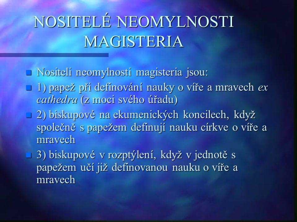 NOSITELÉ NEOMYLNOSTI MAGISTERIA