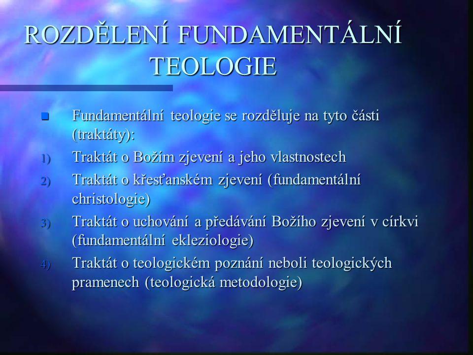 ROZDĚLENÍ FUNDAMENTÁLNÍ TEOLOGIE