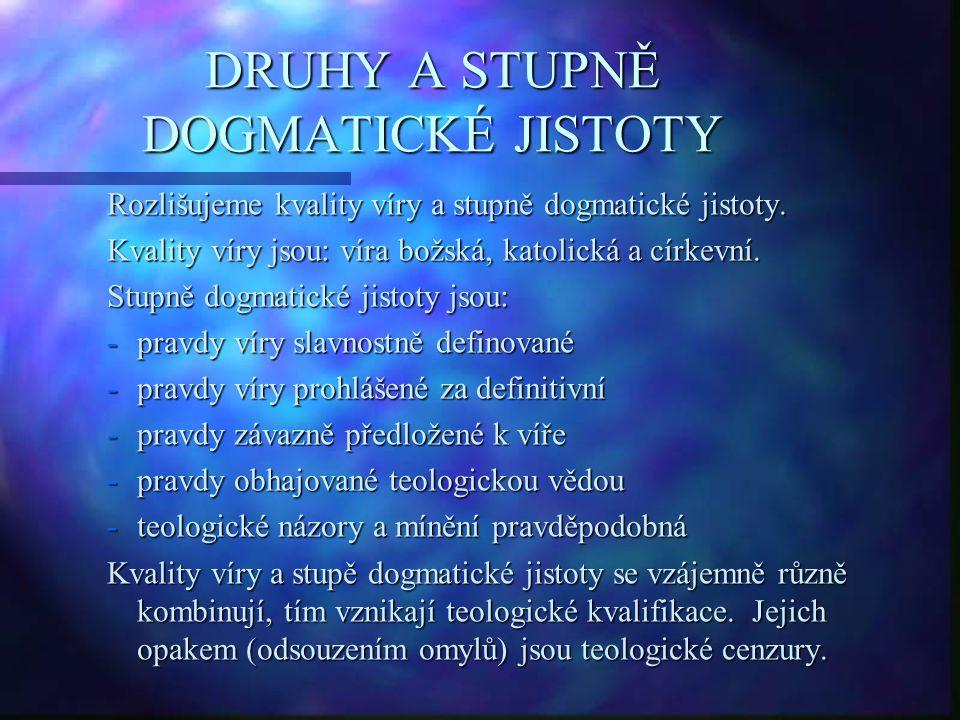 DRUHY A STUPNĚ DOGMATICKÉ JISTOTY