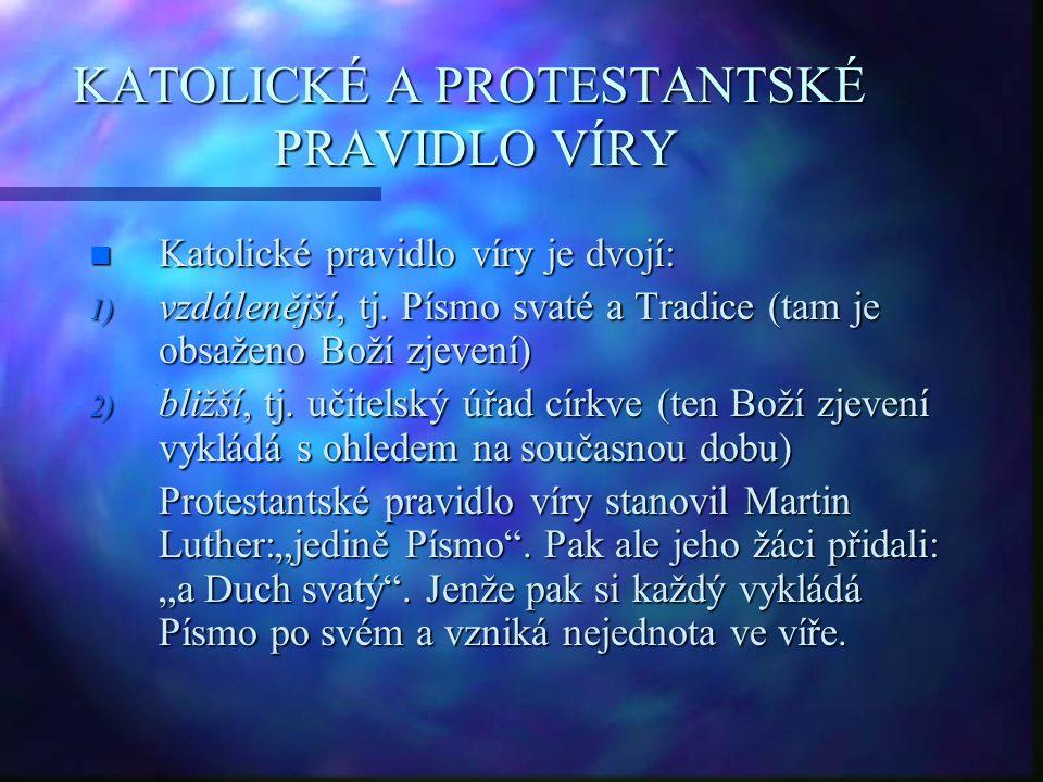 KATOLICKÉ A PROTESTANTSKÉ PRAVIDLO VÍRY