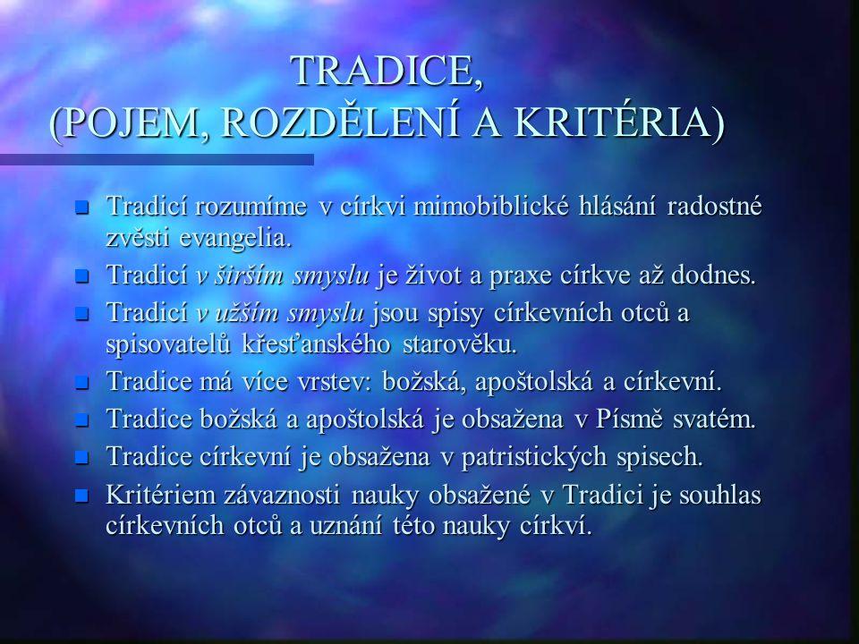TRADICE, (POJEM, ROZDĚLENÍ A KRITÉRIA)