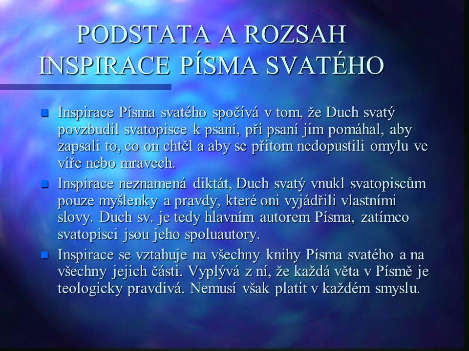 PODSTATA A ROZSAH INSPIRACE PÍSMA SVATÉHO