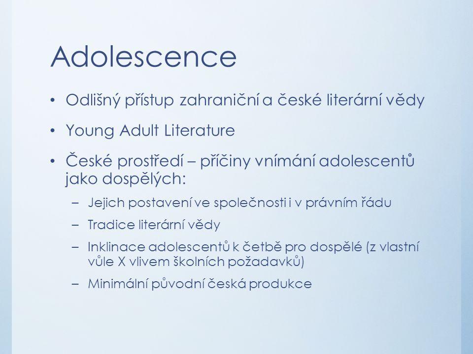 Adolescence Odlišný přístup zahraniční a české literární vědy