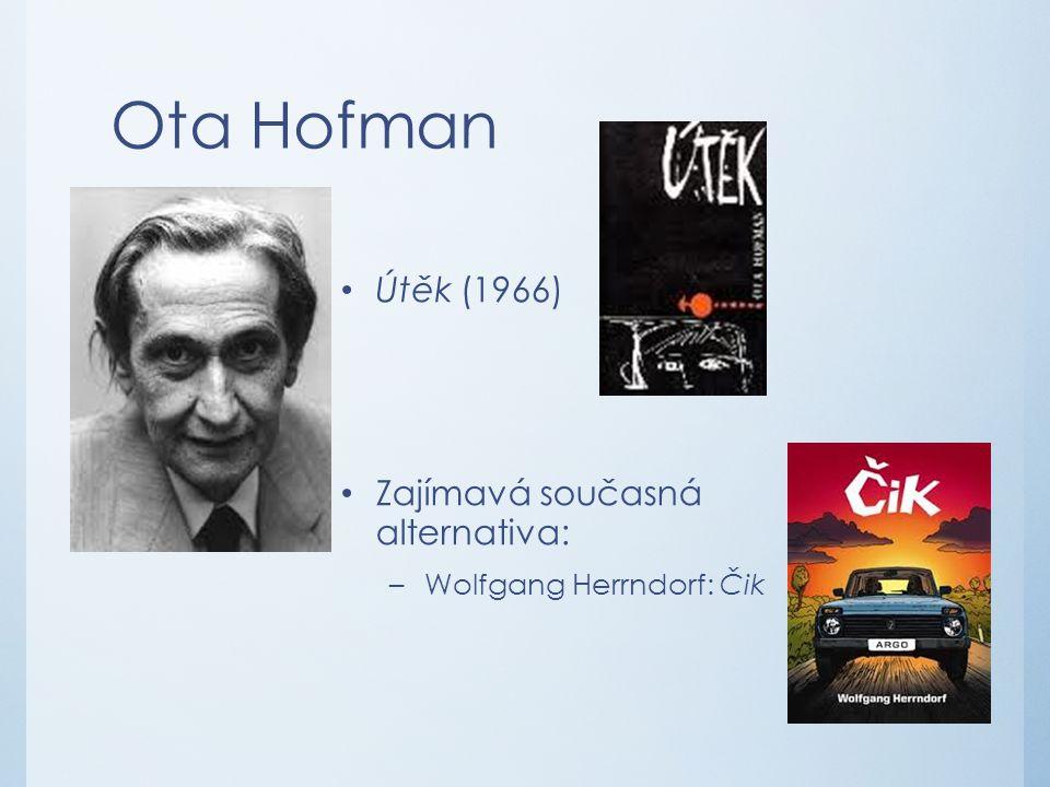 Ota Hofman Útěk (1966) Zajímavá současná alternativa: