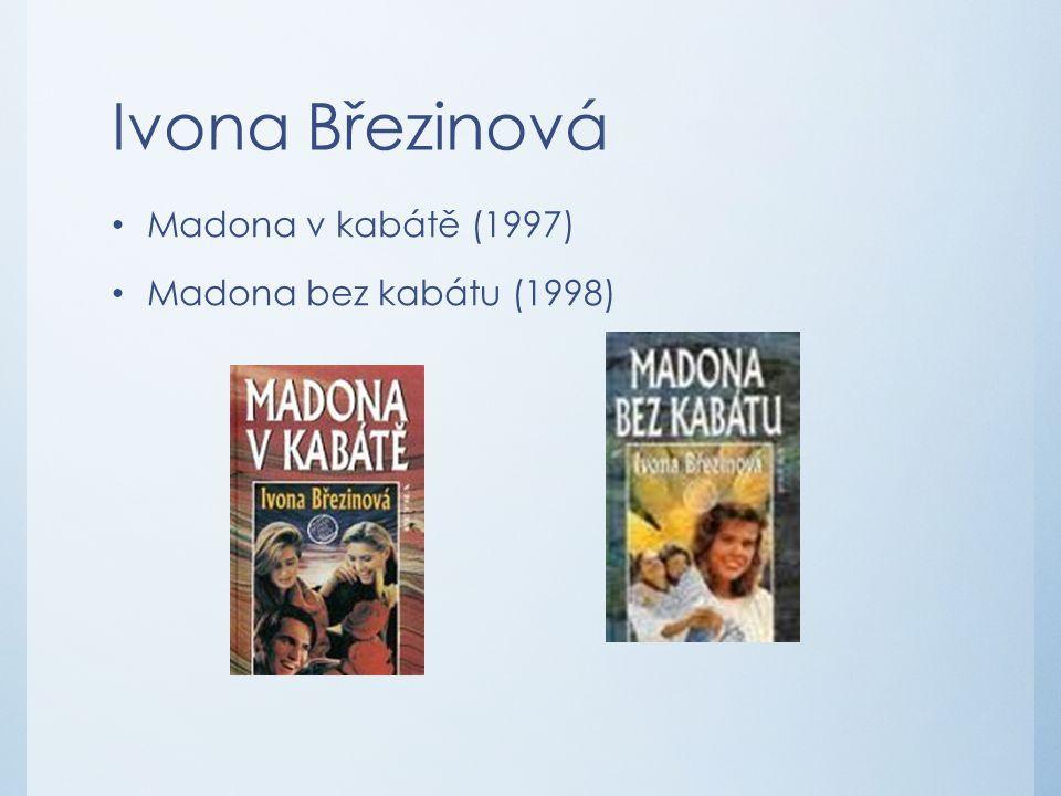 Ivona Březinová Madona v kabátě (1997) Madona bez kabátu (1998)