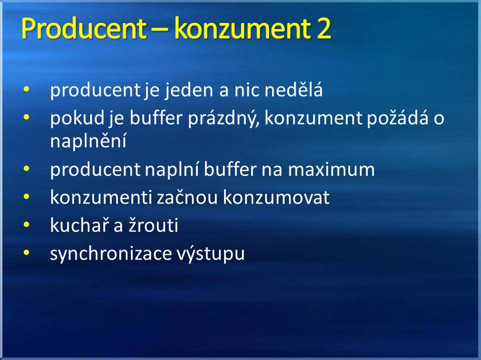 Producent – konzument 2 producent je jeden a nic nedělá