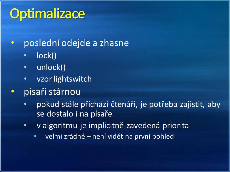Optimalizace poslední odejde a zhasne písaři stárnou lock() unlock()