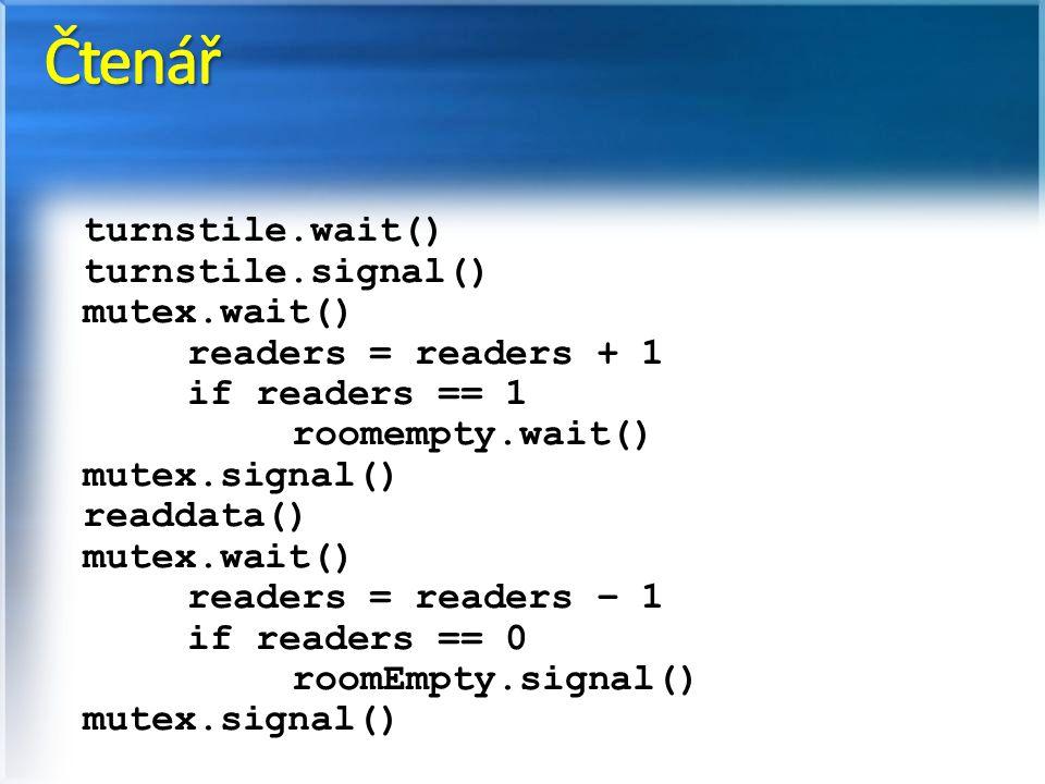 Čtenář turnstile.wait() turnstile.signal() mutex.wait()