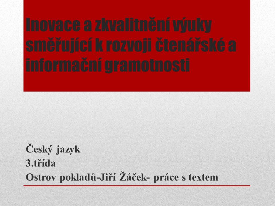 Český jazyk 3.třída Ostrov pokladů-Jiří Žáček- práce s textem