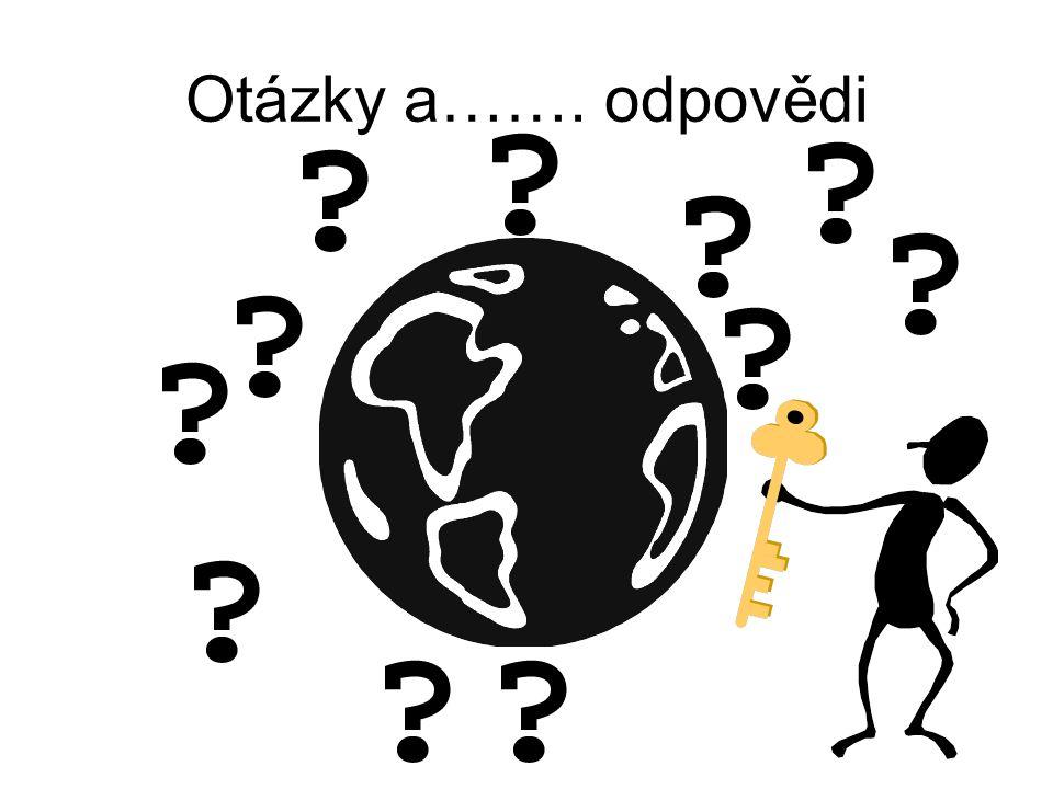 Otázky a……. odpovědi