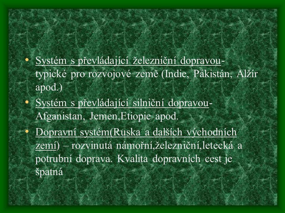 Systém s převládající železniční dopravou- typické pro rozvojové země (Indie, Pákistán, Alžír apod.)