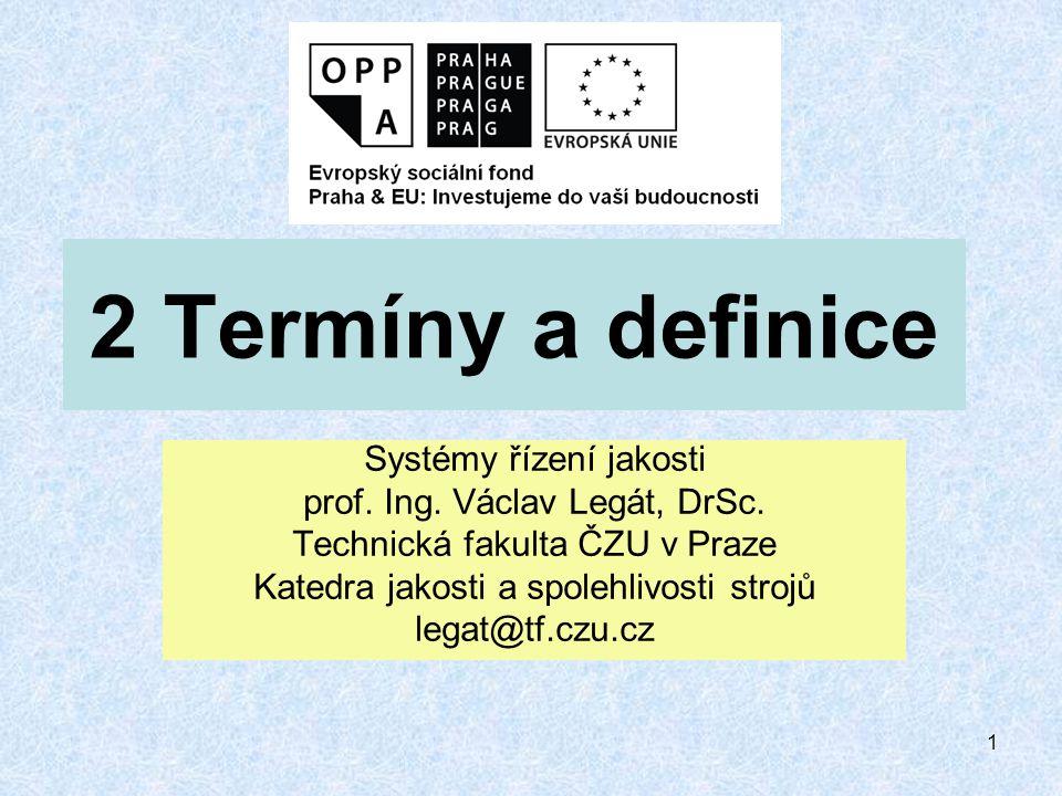 2 Termíny a definice Systémy řízení jakosti