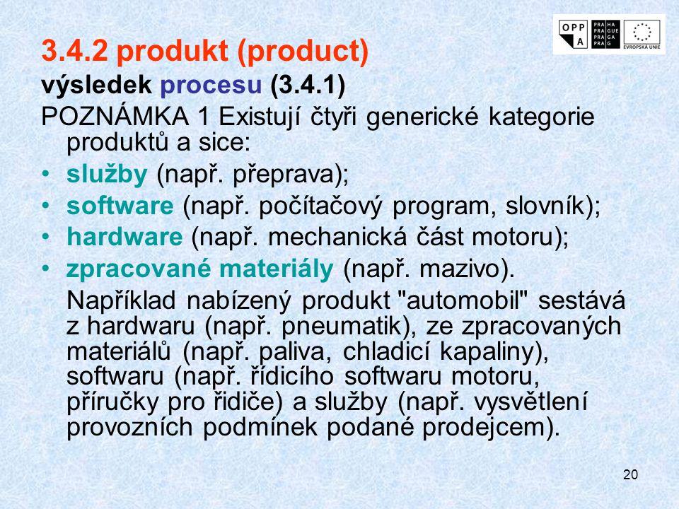 3.4.2 produkt (product) výsledek procesu (3.4.1)