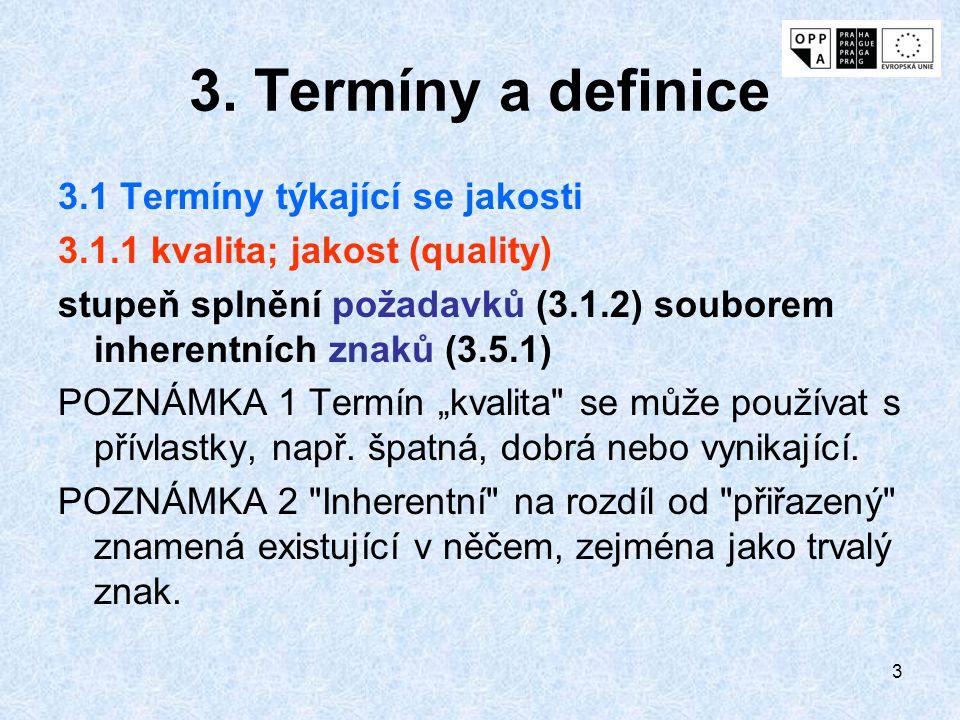 3. Termíny a definice 3.1 Termíny týkající se jakosti
