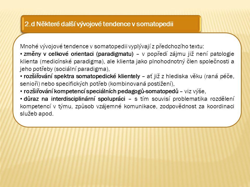 2.d Některé další vývojové tendence v somatopedii