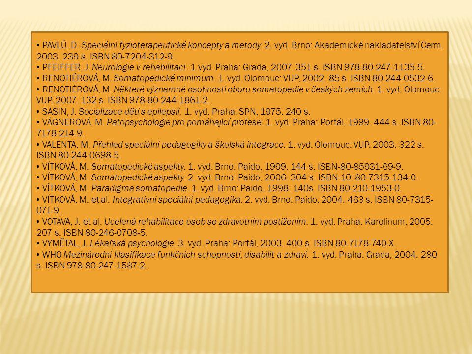 PAVLŮ, D. Speciální fyzioterapeutické koncepty a metody. 2. vyd