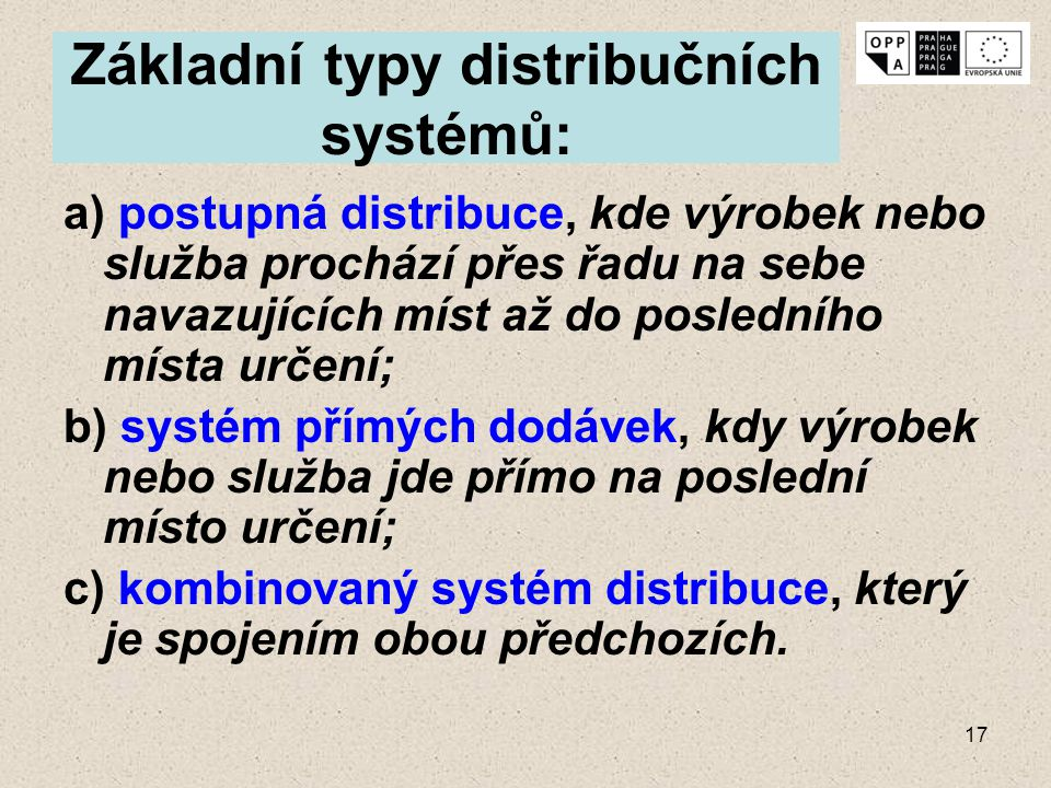 Základní typy distribučních systémů: