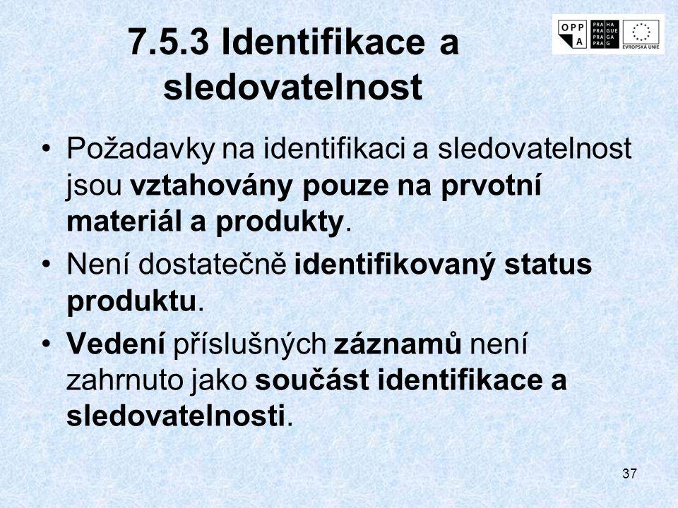7.5.3 Identifikace a sledovatelnost