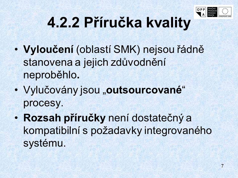 4.2.2 Příručka kvality Vyloučení (oblastí SMK) nejsou řádně stanovena a jejich zdůvodnění neproběhlo.