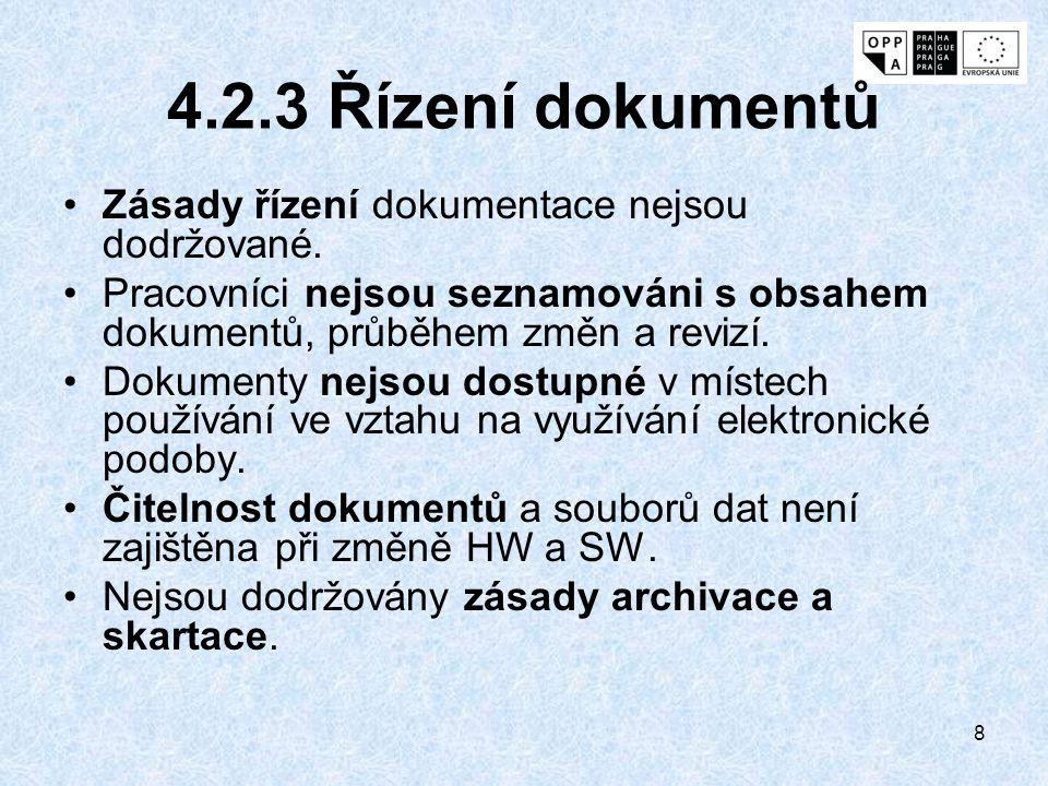 4.2.3 Řízení dokumentů Zásady řízení dokumentace nejsou dodržované.