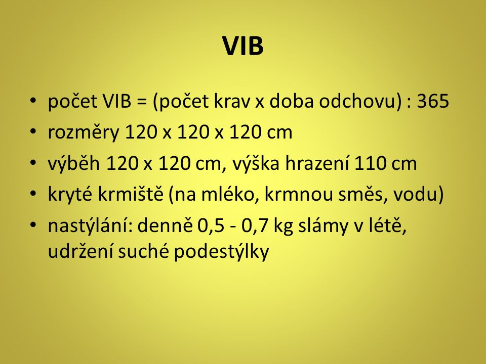 VIB počet VIB = (počet krav x doba odchovu) : 365