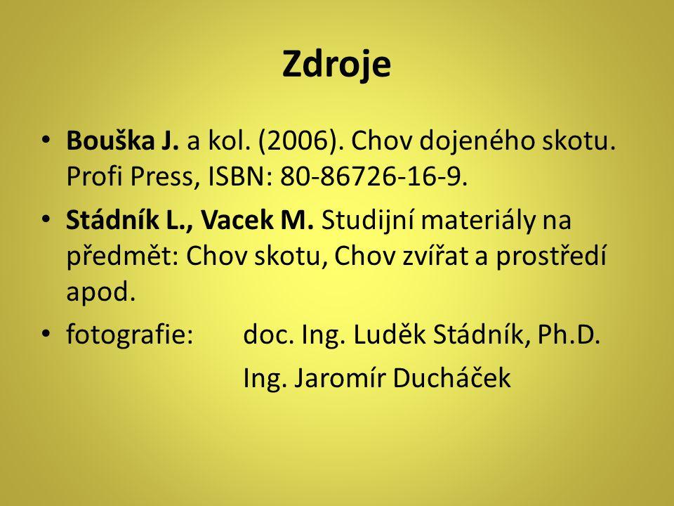Zdroje Bouška J. a kol. (2006). Chov dojeného skotu. Profi Press, ISBN: 80-86726-16-9.