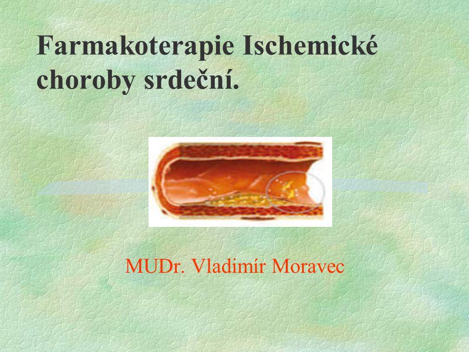 Farmakoterapie Ischemické choroby srdeční.