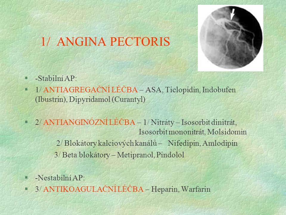 1/ ANGINA PECTORIS -Stabilní AP: