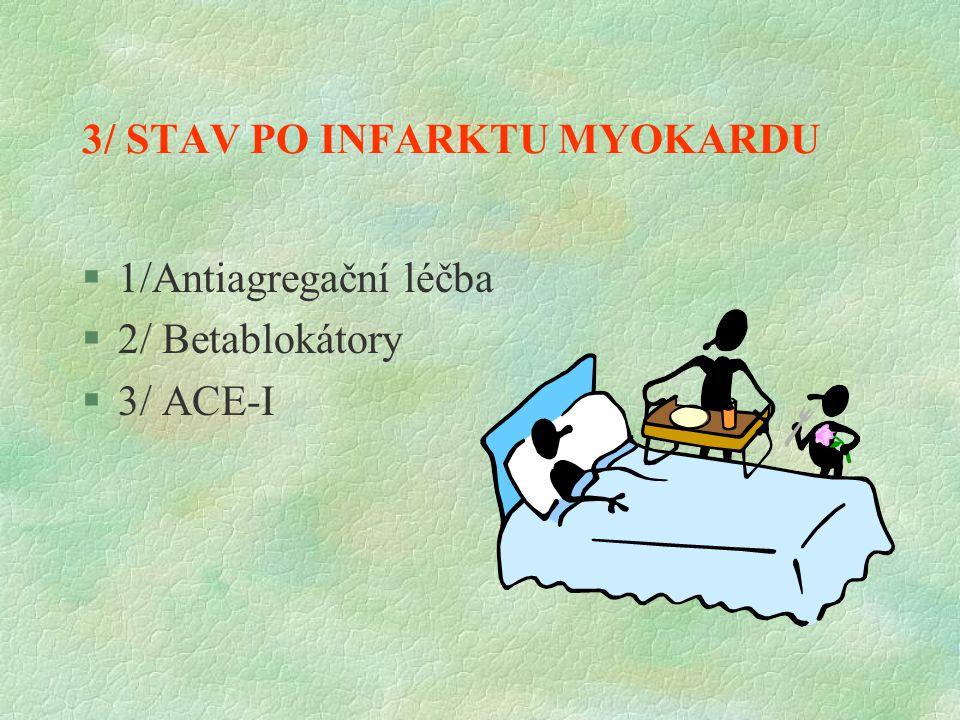 3/ STAV PO INFARKTU MYOKARDU