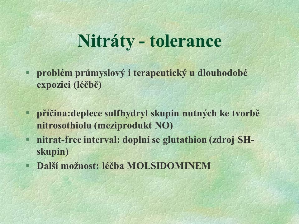 Nitráty - tolerance problém průmyslový i terapeutický u dlouhodobé expozici (léčbě)