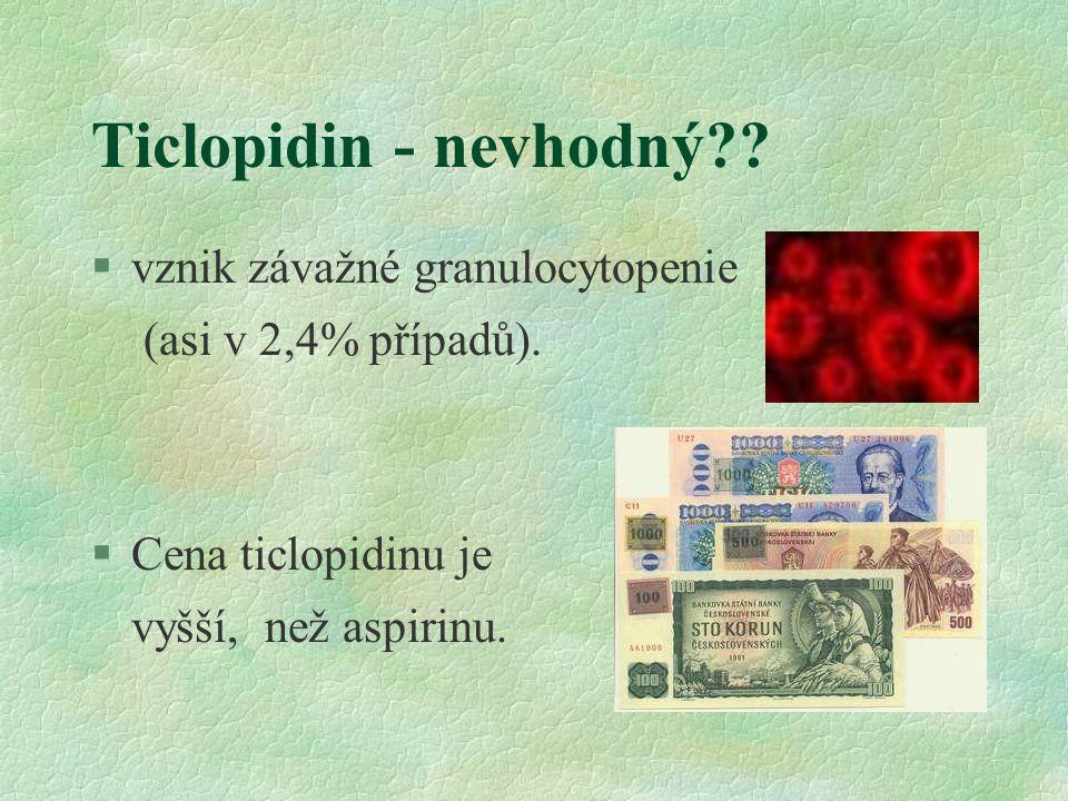Ticlopidin - nevhodný vznik závažné granulocytopenie