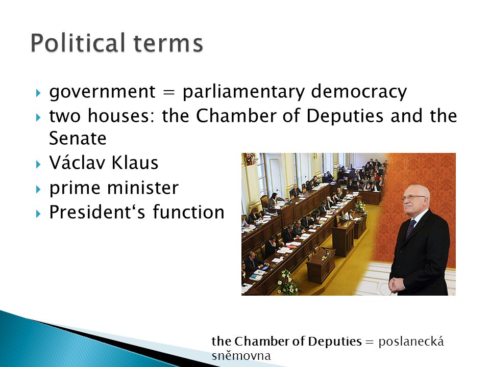 Political terms government = parliamentary democracy