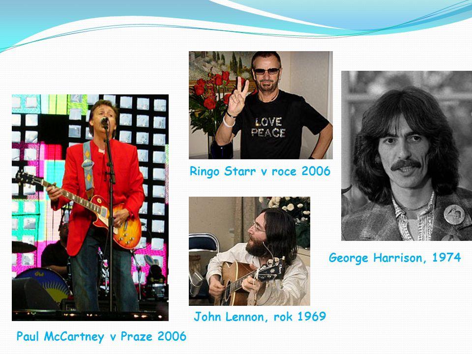 Ringo Starr v roce 2006 George Harrison, 1974 John Lennon, rok 1969 Paul McCartney v Praze 2006