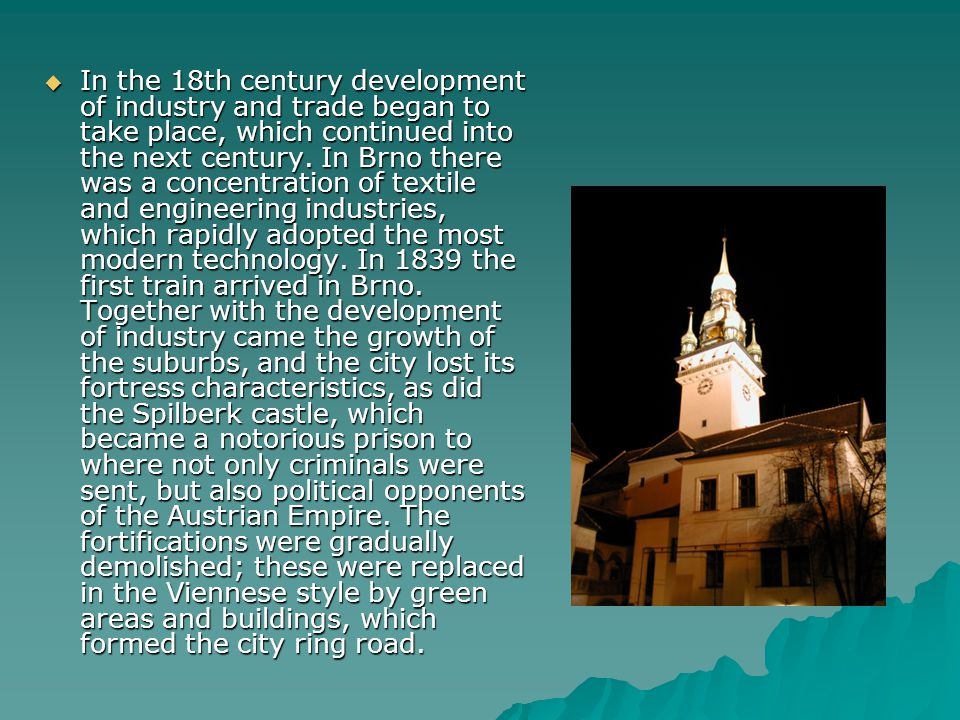In the 18th century development of industry and trade began to take place, which continued into the next century.