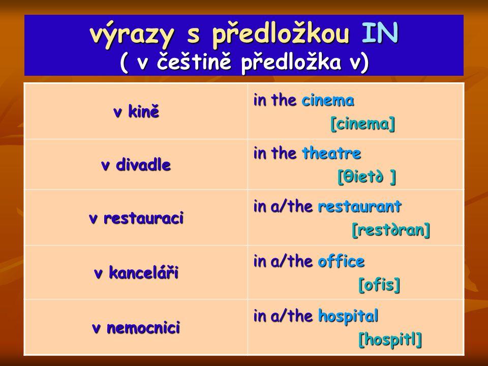 výrazy s předložkou IN ( v češtině předložka v)