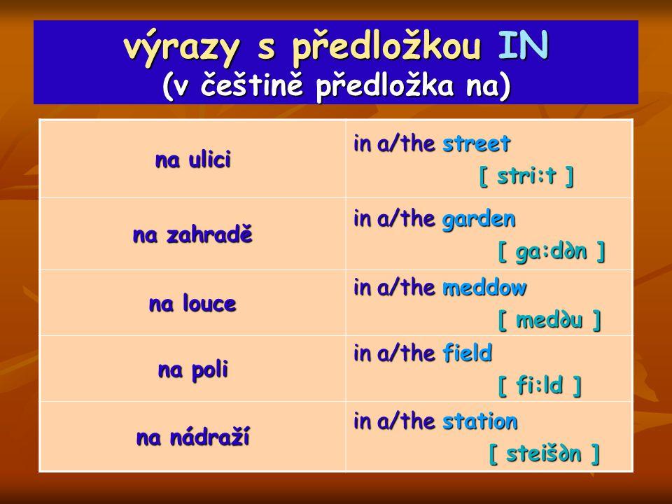 výrazy s předložkou IN (v češtině předložka na)