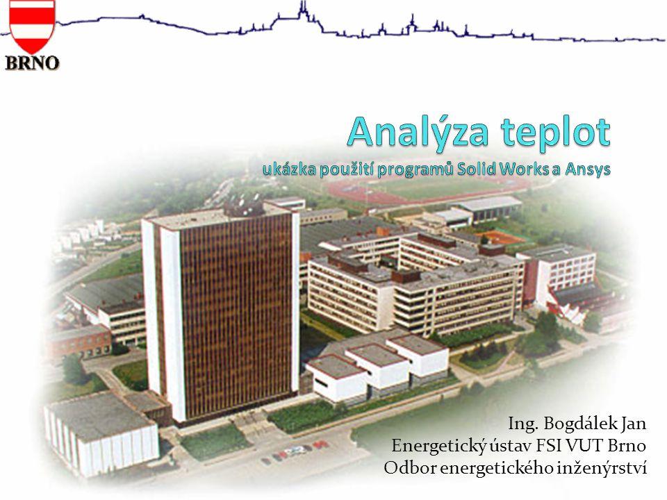 Analýza teplot ukázka použití programů Solid Works a Ansys